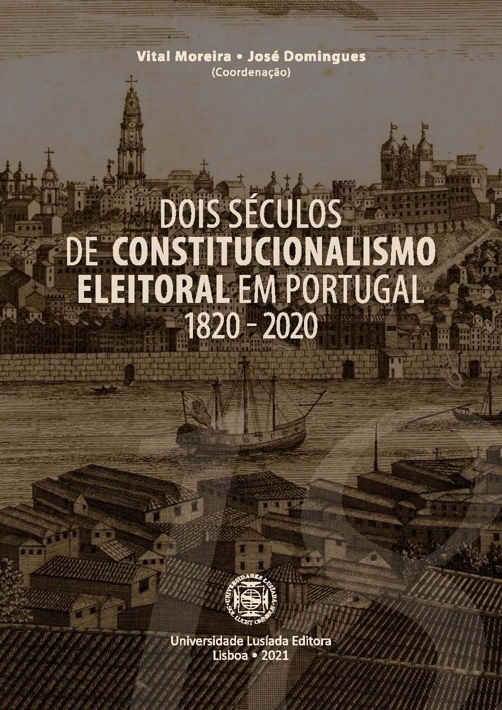 Dois séculos de constitucionalismo eleitoral em Portugal: 1820-2020