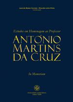 Estudos em homenagem ao Professor António Martins da Cruz: in memoriam